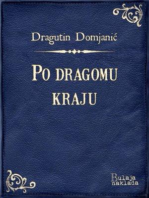 cover image of Po dragomu kraju