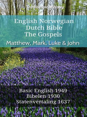 cover image of English Norwegian Dutch Bible--The Gospels--Matthew, Mark, Luke & John