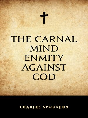cover image of The Carnal Mind Enmity Against God