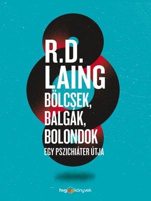 cover image of Bölcsek, balgák, bolondok