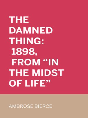 """cover image of The Damned Thing: 1898, From """"In the Midst of Life"""""""