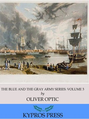 cover image of The Blue and the Gray Army Series: A Lieutenant at Eighteen, Volume 3 of 6