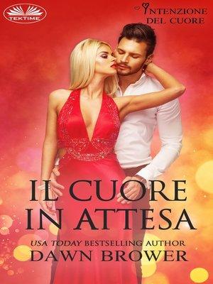 cover image of Il Cuore In Attesa