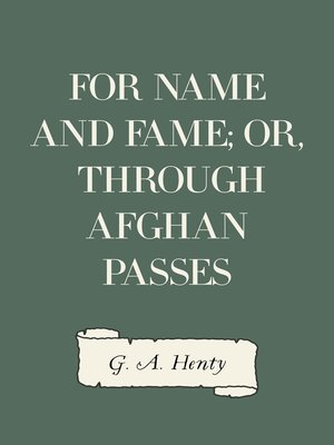 cover image of For Name and Fame; Or, Through Afghan Passes