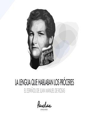 cover image of El español de Juan Manuel de Rosas