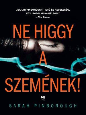 cover image of Ne higgy a szemének!