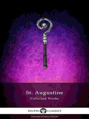 cover image of Delphi Collected Works of Saint Augustine (Illustrated)