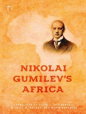 cover image of Nikolai Gumilev's Africa
