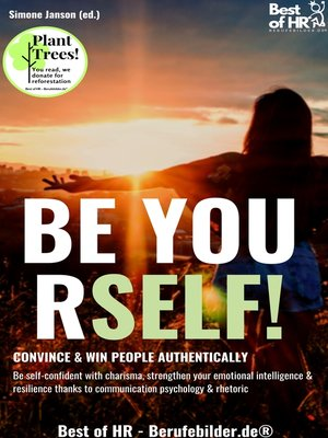 cover image of Be Yourself! Convince & Win People Authentically