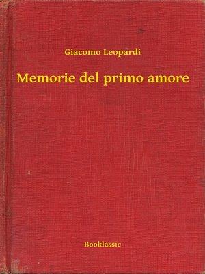 cover image of Memorie del primo amore