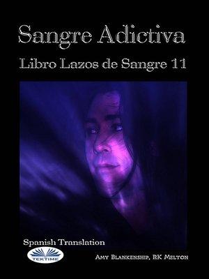 cover image of Sangre Adictiva (Lazos De Sangre Libro 11)