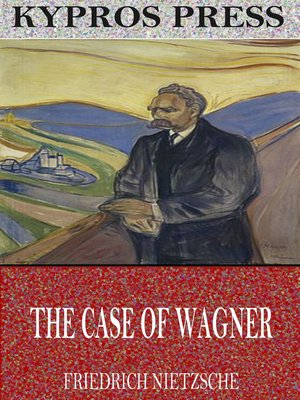 cover image of The Case of Wagner, Nietzsche Contra Wagner, and Selected Aphorisms