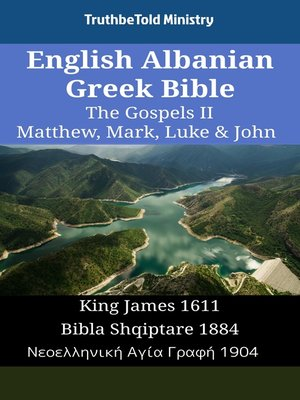 cover image of English Albanian Greek Bible--The Gospels II--Matthew, Mark, Luke & John