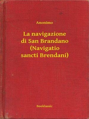 cover image of La navigazione di San Brandano (Navigatio sancti Brendani)