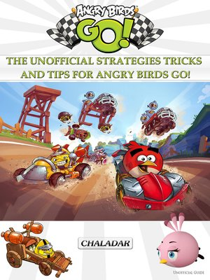 cover image of Angry Birds Go! The Unofficial Strategies Tricks and Tips for Angry Birds Go!