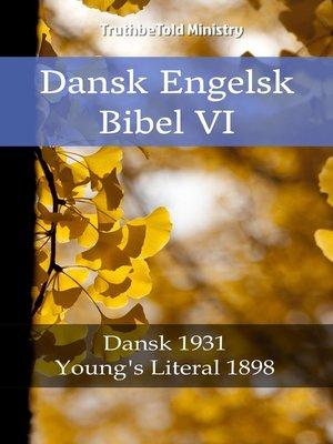 cover image of Dansk Engelsk Bibel VI