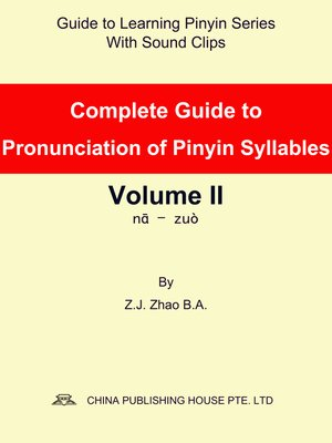 cover image of Complete Guide to Pronunciation of Pinyin Syllables Volume II