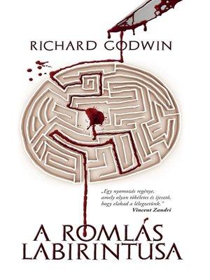 cover image of A romlás labirintusa