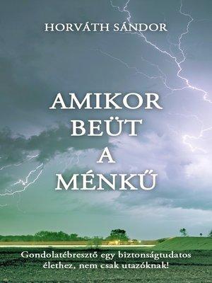 cover image of Amikor beüt a ménkű