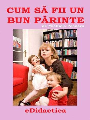 cover image of Cum să fii un bun părinte