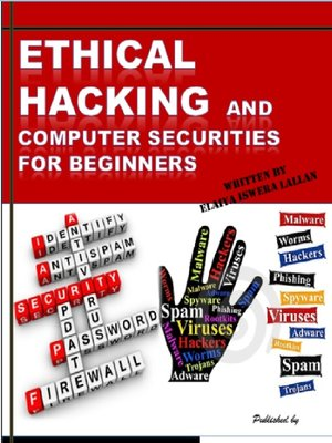 cover image of Ethical Hacking and Computer Securities for Beginners