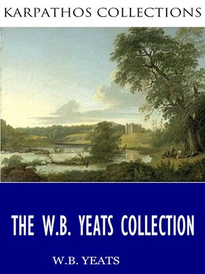 cover image of The W.B. Yeats Collection