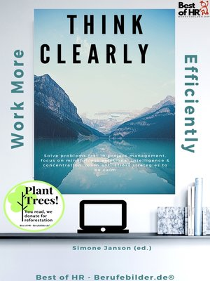 cover image of Think Clearly Work More Efficiently