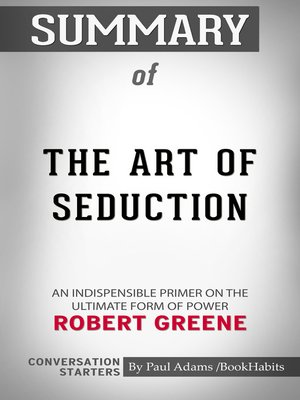 cover image of Summary of the Art of Seduction