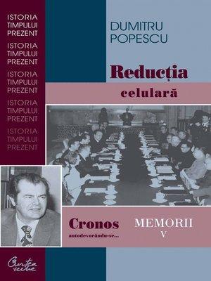 cover image of Cronos autodevorandu-se... Memorii Volume V. Reductia celulara
