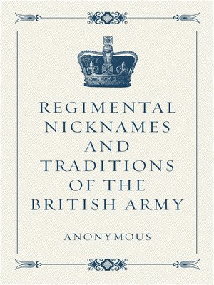 cover image of Regimental Nicknames and Traditions of the British Army