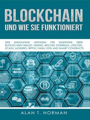 cover image of Blockchain--Und Wie Sie Funktioniert