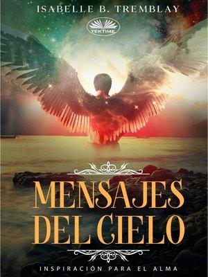 cover image of Mensajes Del Cielo