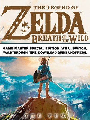 cover image of The Legend of Zelda Breath of the Wild Game Master Special Edition