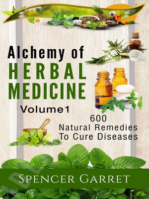 cover image of Alchemy of Herbal Medicine- 600 Natural remedies to Cure Diseases