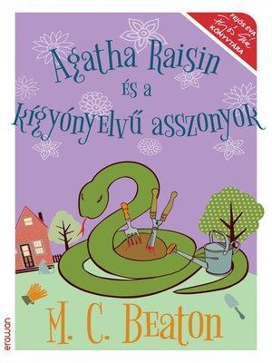 cover image of Agatha Raisin és a kígyónyelvű asszonyok