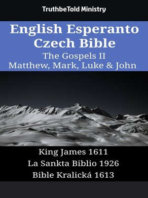 cover image of English Esperanto Czech Bible - The Gospels II - Matthew, Mark, Luke & John