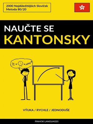 cover image of Naučte Se Kantonsky--Výuka / Rychle / Jednoduše