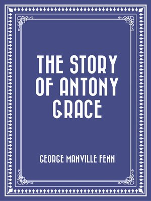 cover image of The Story of Antony Grace