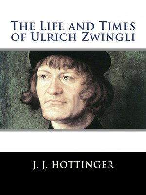 cover image of The Life and Times of Ulrich Zwingli
