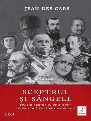 cover image of Sceptrul și sângele. Regi și regine în tumultul celor două Războaie Mondiale