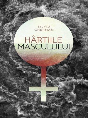 cover image of Hartiile Masculului