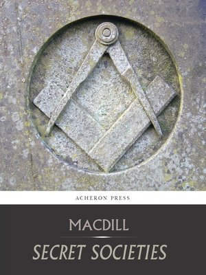 cover image of Secret Societies, A Discussion of Their Character and Claims