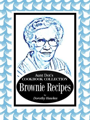 cover image of Aunt Dot's Cookbook Collection of Brownie Recipes