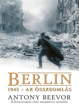cover image of Berlin, 1945 – Az összeomlás