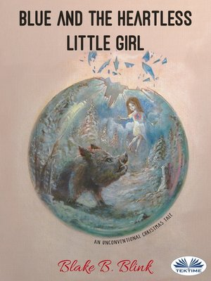 cover image of Blue and the Heartless Little Girl