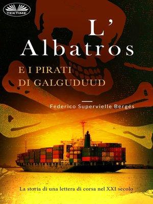 cover image of L'Albatros E I Pirati Di Galguduud