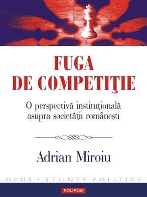 cover image of Fuga de competiție. O perspectivă instituțională asupra societății românești