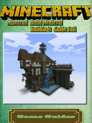 cover image of Minecraft Build Medieval Buildings Guide