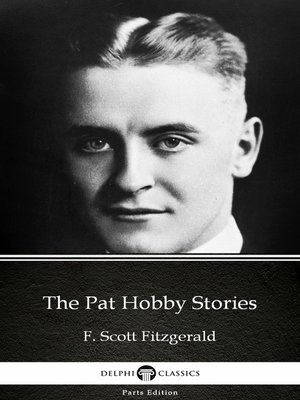 cover image of The Pat Hobby Stories by F. Scott Fitzgerald--Delphi Classics (Illustrated)