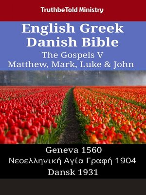cover image of English Greek Danish Bible--The Gospels V--Matthew, Mark, Luke & John